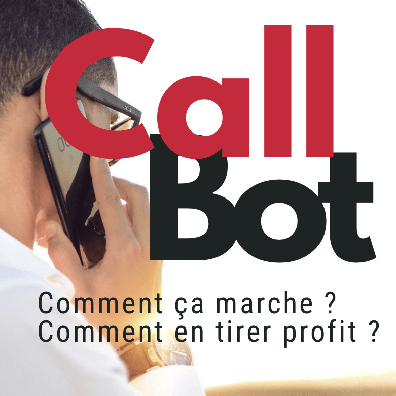 callbot : definition et totu savoir