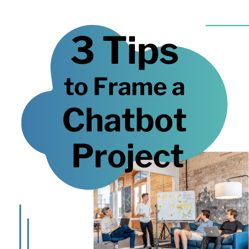 Chatbot project : Tips to frame