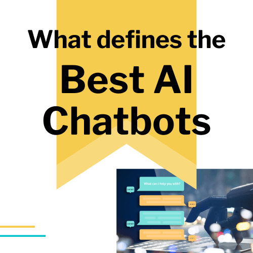 What defines the best AI chatbots