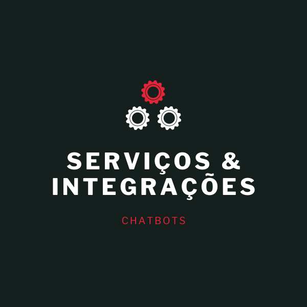 CHATBOT - SERVIÇOS INTEGRAÇÕES