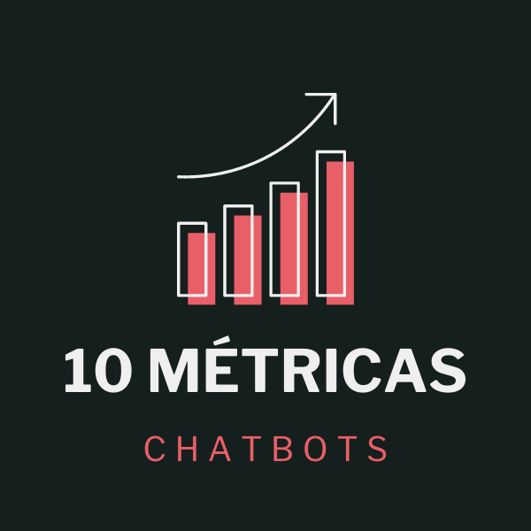 10 metricas CHATBOTS