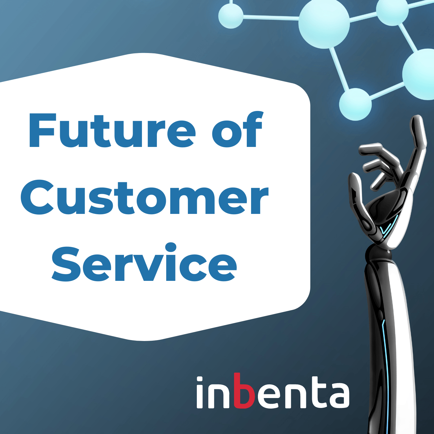 Inbenta Podcast Series Future of Customer Service