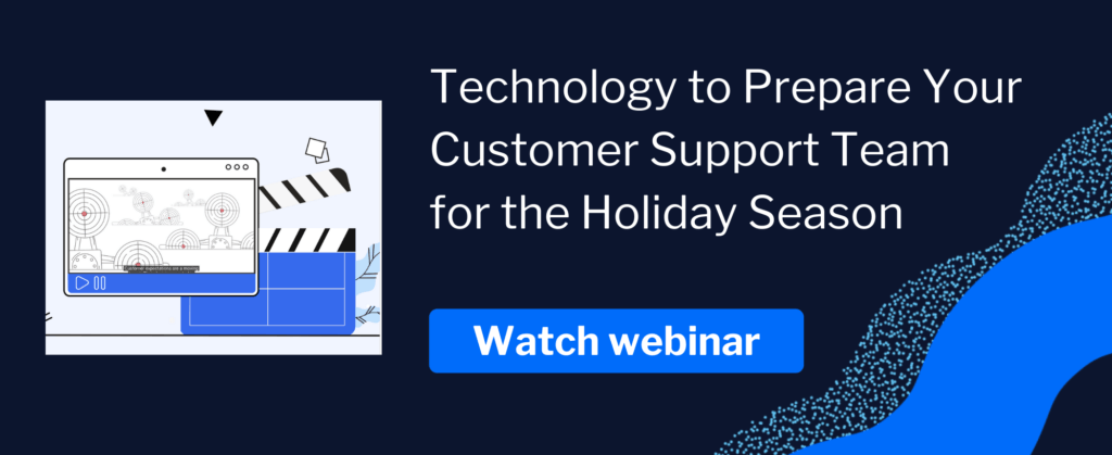 Webinar technology to prepare your customer support team for the holiday season