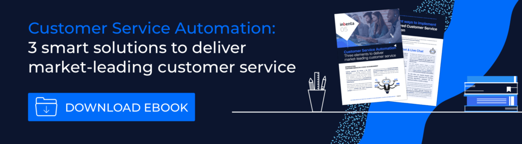 Customer Service Automation guide : Solutions to Deliver Market Leading Customer Service